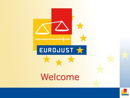 Welcome. Eurojust: co-operation or integration in cross-border prosecutions? Implementation of Articles 85 and 86 TFEU IALS 12 December 2011 Aled Williams.