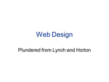 Web Design Plundered from Lynch and Horton. © 2004the University of Greenwich 2 10 x don't use Frames Leading edge technology Scrolling text, marquees,