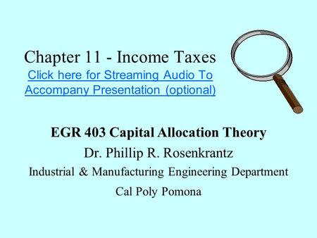 Chapter 11 - Income Taxes Click here for Streaming Audio To Accompany Presentation (optional) Click here for Streaming Audio To Accompany Presentation.
