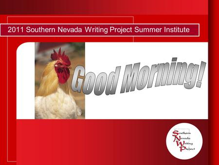 2011 Southern Nevada Writing Project Summer Institute.