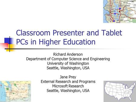 Classroom Presenter and Tablet PCs in Higher Education Richard Anderson Department of Computer Science and Engineering University of Washington Seattle,