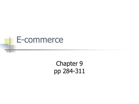 E-commerce Chapter 9 pp 284-311. E-Commerce Buyer 1. Search & Identification 3. Purchasing 2. Selection & Negotiation 4. Product & Service Delivery 5.