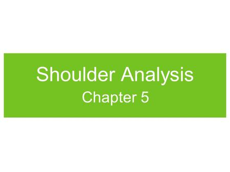 Shoulder Analysis Chapter 5. Shoulder Muscle Exercises.