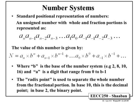 Number Systems Standard positional representation of numbers: