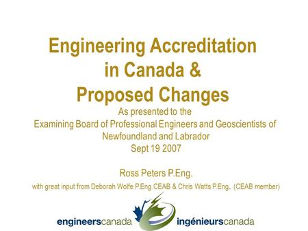 As presented to the Examining Board of Professional Engineers and Geoscientists of Newfoundland and Labrador Sept 19 2007 Ross Peters P.Eng. with great.