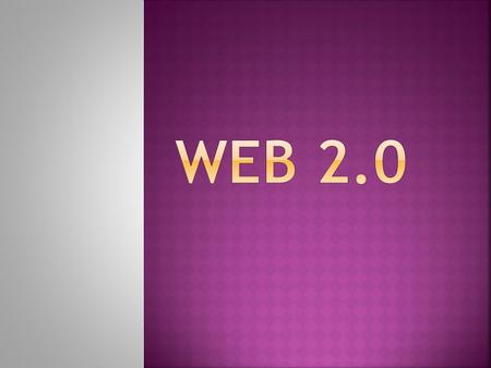 Web 2.0 Web 2.0 is the term given to describe a second generation of the World Wide Web (WWW) that is focused on the ability for people to collaborate.