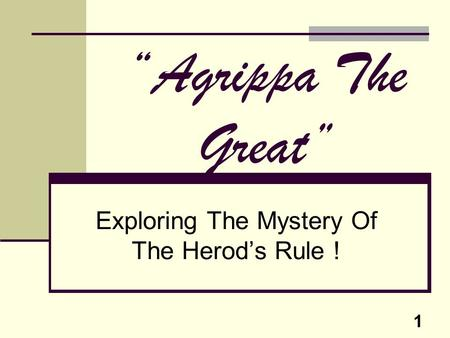 "1 ""Agrippa The Great"" Exploring The Mystery Of The Herod's Rule !"