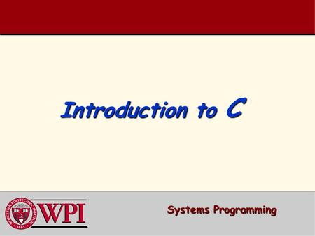Introduction to C Systems Programming. Systems Programming: Introduction to C 2 Systems Programming: 2 Introduction to C  A 'C' Program –Variable Declarations.