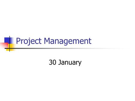 Project Management 30 January. Odds and ends Tournament on the webweb In the newsnews.