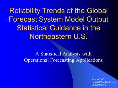 Reliability Trends of the Global Forecast System Model Output Statistical Guidance in the Northeastern U.S. A Statistical Analysis with Operational Forecasting.