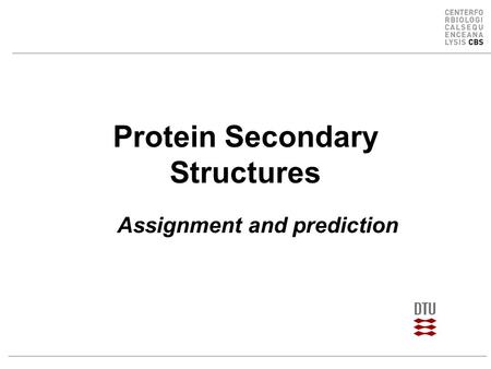 Protein Secondary Structures Assignment and prediction.