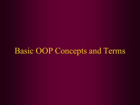 Basic OOP Concepts and Terms