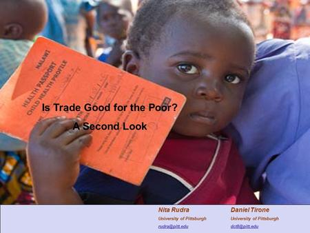 Is Trade Good for the Poor? A Second Look Daniel Tirone University of Pittsburgh Nita Rudra University of Pittsburgh
