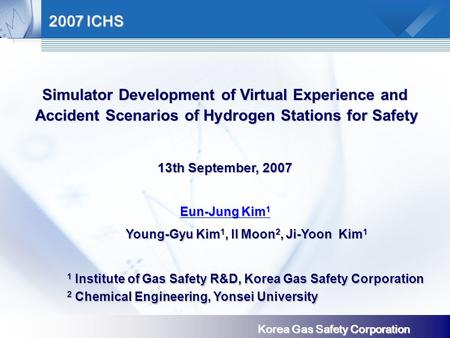 Process Systems Engineering Korea Gas Safety Corporation Simulator Development of Virtual Experience and Accident Scenarios of Hydrogen Stations for Safety.
