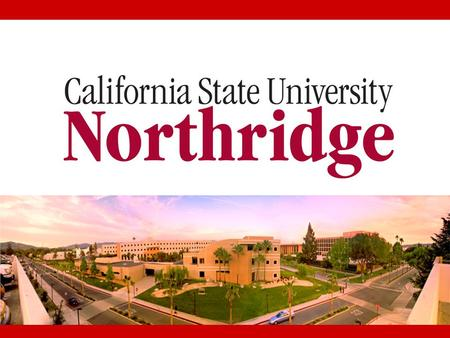 Campus Profile Located in the San Fernando Valley 32,000 students Average class size 30 Student/Faculty 20:1 Male39% Female61% African American 7.7% Asian.