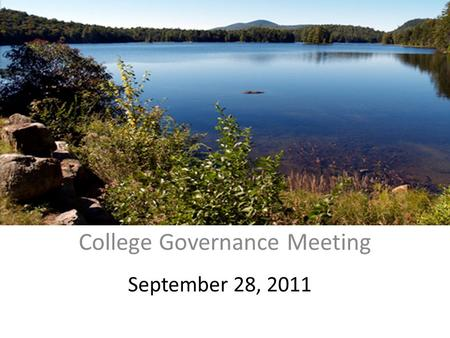 September 28, 2011 College Governance Meeting. Agenda 1.Committee Announcements (Awards/Research) 2.State of the College Address 3.SEFA advertisement.