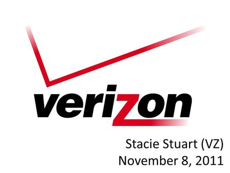 Stacie Stuart (VZ) November 8, 2011. Criteria As of 11/7/2011 Holding return 23.86% YTD return.4% 3.6% of portfolio ~Third of Tele. Services sector Reuters.