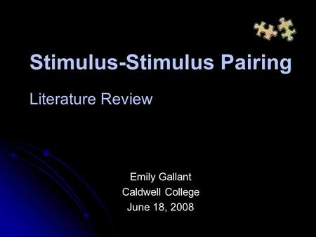 Stimulus-Stimulus Pairing Literature Review Emily Gallant Caldwell College June 18, 2008.