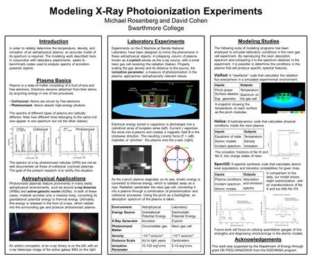 Modeling X-Ray Photoionization Experiments Michael Rosenberg and David Cohen Swarthmore College Introduction In order to reliably determine the temperature,