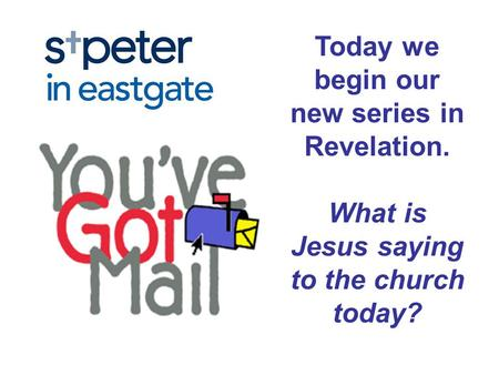 Today we begin our new series in Revelation. What is Jesus saying to the church today?