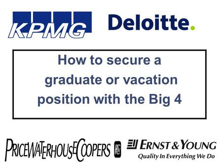 How to secure a graduate or vacation position with the Big 4.