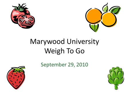 Marywood University Weigh To Go September 29, 2010.