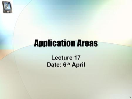 1 Application Areas Lecture 17 Date: 6 th April. 2 Overview of Lecture Application areas: CSCW Ubiquitous Computing What is ubiquitous computing? Major.