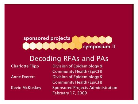 Decoding RFAs and PAs Charlotte FlippDivision of Epidemiology & Community Health (EpiCH) Anne EverettDivision of Epidemiology & Community Health (EpiCH)