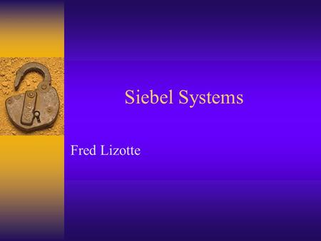 Siebel Systems Fred Lizotte.