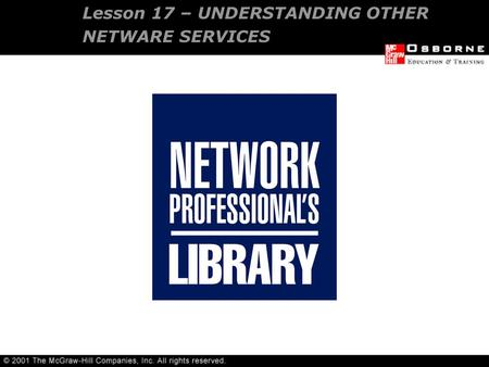 Lesson 17 – UNDERSTANDING OTHER NETWARE SERVICES.