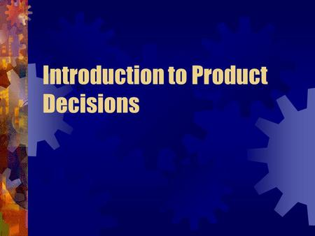 Introduction to Product Decisions