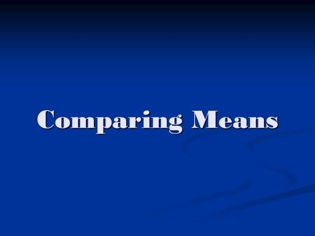 Comparing Means.