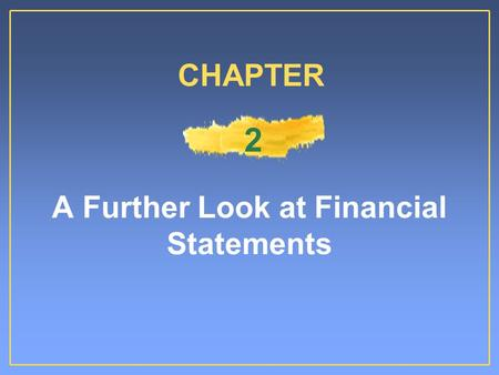 A Further Look at Financial Statements CHAPTER 2.