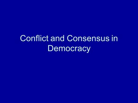Conflict and Consensus in Democracy. Do you approve or disapprove of the job that George W. Bush is doing as president? ApproveDisapprove 3463 CNN/Opinion.