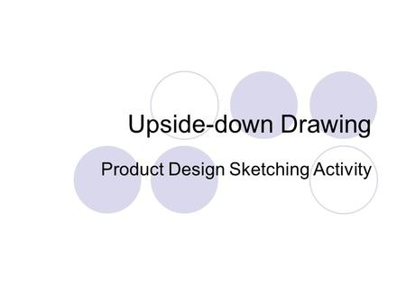 Upside-down Drawing Product Design Sketching Activity.
