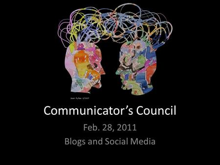 Communicator's Council Feb. 28, 2011 Blogs and Social Media.