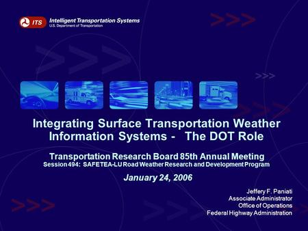 Integrating Surface Transportation Weather Information Systems - The DOT Role Transportation Research Board 85th Annual Meeting Session 494: SAFETEA-LU.
