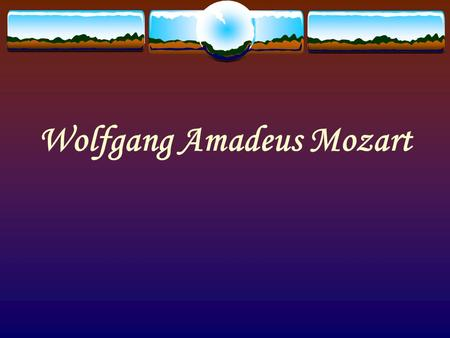 Wolfgang Amadeus Mozart. Biography  Born in Salzburg, Austria  Jan. 27, 1756  Age 3: started to play the keyboard  Age 5: started composing minuets.
