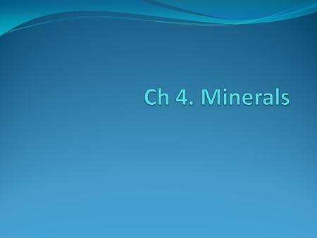 What is a mineral? Naturally occurring Inorganic Solid Specific chemical composition Definite crystalline structure.