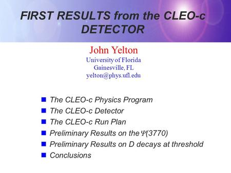FIRST RESULTS from the CLEO-c DETECTOR The CLEO-c Physics Program The CLEO-c Detector The CLEO-c Run Plan Preliminary Results on the  (3770) Preliminary.
