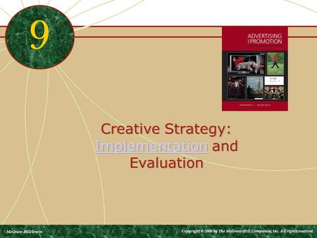 Creative Strategy: Implementation and Evaluation Implementation Creative Strategy: Implementation and Evaluation Implementation 9 McGraw-Hill/Irwin Copyright.