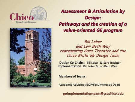 Assessment & Articulation by Design: Pathways and the creation of a value-oriented GE program Assessment & Articulation by Design: Pathways and the creation.