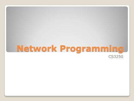 Network Programming CS3250. References Core Java, Vol. II, Chapter 3. Book examples are available from