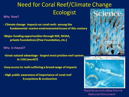 Need for Coral Reef/Climate Change Ecologist Why Now? - Climate change impacts on coral reefs among the fundamental marine environmental issues of this.