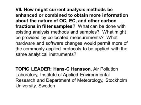 VII. How might current analysis methods be enhanced or combined to obtain more information about the nature of OC, EC, and other carbon fractions in filter.