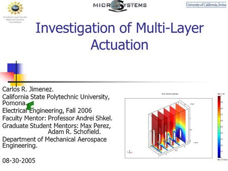 Investigation of Multi-Layer Actuation Carlos R. Jimenez. California State Polytechnic University, Pomona. Electrical Engineering, Fall 2006 Faculty Mentor:
