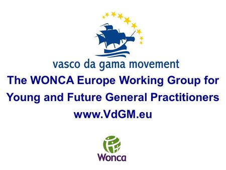 The WONCA Europe Working Group for Young and Future General Practitioners www.VdGM.eu.