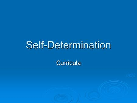 "Self-Determination Curricula. People First  ""Living in the Freedom World"" Living in the Freedom WorldLiving in the Freedom World."