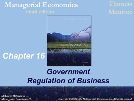 Copyright © 2008 by the McGraw-Hill Companies, Inc. All rights reserved. McGraw-Hill/Irwin Managerial Economics, 9e Managerial Economics Thomas Maurice.