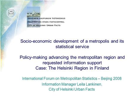 Socio-economic development of a metropolis and its statistical service Policy-making advancing the metropolitan region and requested information support.